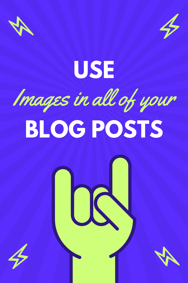 use images in all of your blog posts